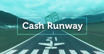 Net Working Capital and Cash Runway by Month